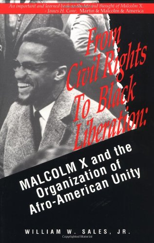 9780896084803: From Civil Rights to Black Liberation: Malcom X and the Organization of Afro-America Unity