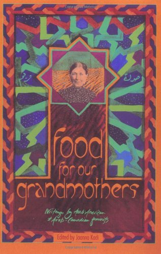 9780896084896: Food for Our Grandmothers: Writings by Arab-American and Arab-Canadian Feminists