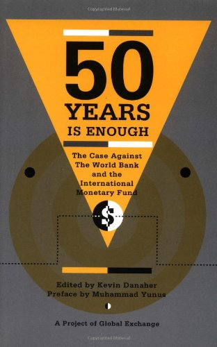 9780896084957: 50 Years Is Enough: The Case Against the World Bank and the International Monetary Fund