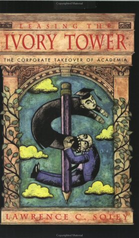 9780896085039: Leasing the Ivory Tower: The Corporate Takeover of Academia
