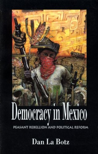 9780896085077: Democracy in Mexico: Peasant Rebellion and Political Reform