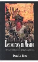 9780896085084: Democracy in Mexico: Peasant Rebellion and Political Reform
