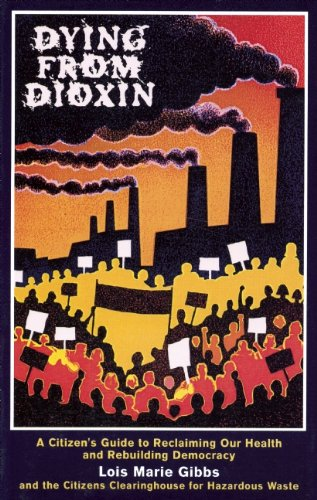 Dying from Dioxin: A Citizen's Guide to Reclaiming our Health and Rebuilding Democracy: Marie ...