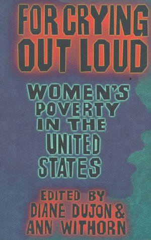 9780896085299: For Crying Out Loud: Women's Poverty in the United States (Spie Proceedings Series; 2862)