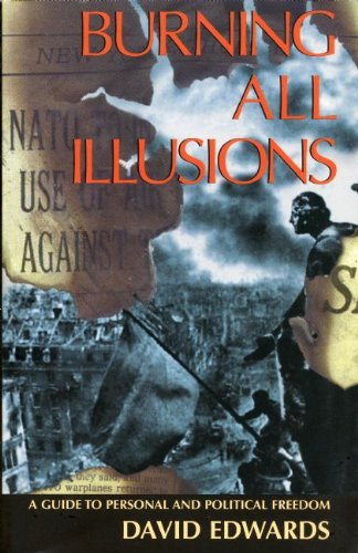 9780896085312: Burning All Illusions: Guide to Personal and Political Freedom