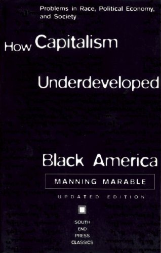 9780896085794: How Capitalism Underdeveloped Black America: Problems in Race, Political Economy, and Society (South End Press Classics Series)