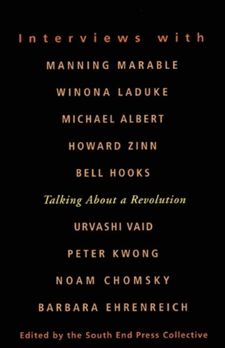 9780896085879: Talking about a Revolution: Interviews with Michael Albert, Noam Chomsky, Barbara Ehrenreich, Bell Hooks, Peter Kwong, Winona Laduke, Manning Mara