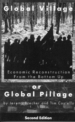 Global Village or Global Pillage (Second Edition): Jeremy Brecher, Tim
