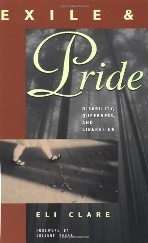9780896086050: Exile and Pride: Disability, Queerness and Liberation
