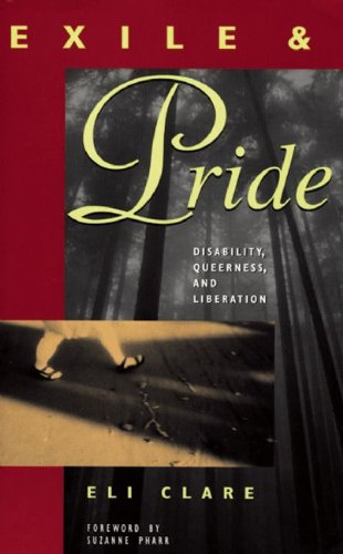 9780896086067: Exile and Pride: Disability, Queerness, and Liberation