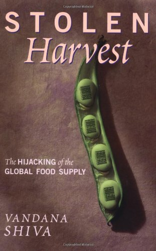 9780896086074: Stolen Harvest: The Hijacking of the Global Food Supply