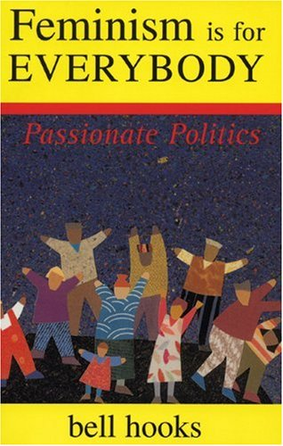 9780896086296: Feminism Is for Everybody: Passionate Politics