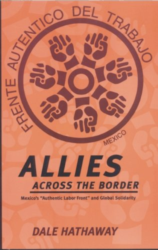 "Allies Across the Border: Mexico's ""Authentic Labor Front"" and Global Solidarity"