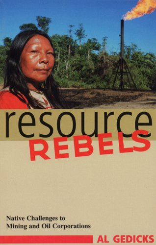 9780896086401: Resource Rebels: Native Challenges to Mining and Oil Corporations