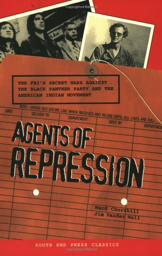 9780896086463: Agents of Repression: The FBI's Secret Wars Against the Black Panther Party and the American Indian Movement (South End Press Classics)