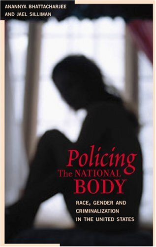 9780896086616: Policing the National Body: Race, Gender and Criminalization in the United States