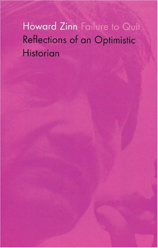 Failure to Quit: Reflections of an Optimistic Historian (Radical 60s) Radical Politics