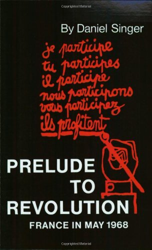 9780896086821: Prelude to Revolution: France in May 1968 (Updated Edition) (Radical 60s)