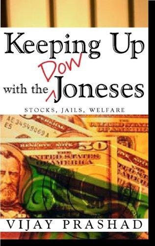 Keeping Up with the Dow Joneses: Stocks,: Vijay Prashad