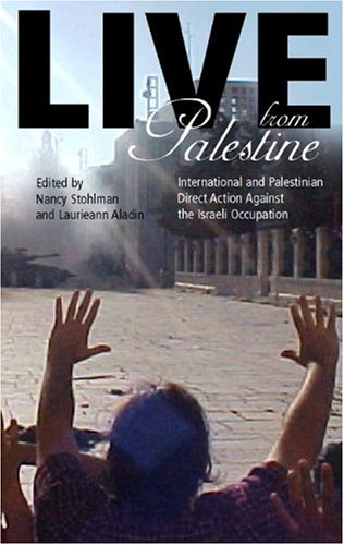 9780896086951: Live from Palestine: International and Palestinian Direct Action Against the Israeli Occupation