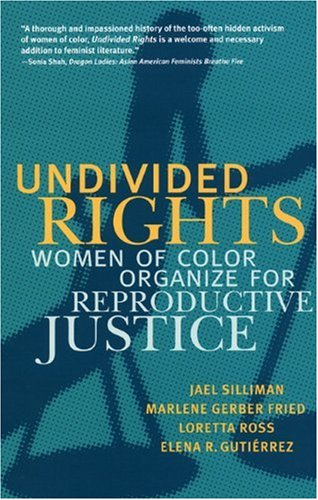9780896087309: Undivided Rights: Women of Color Organizing for Reproductive Justice