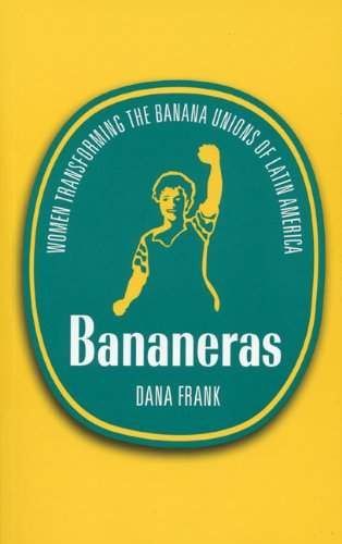 9780896087552: Bananeras: Women Transforming the Banana Unions of Latin America