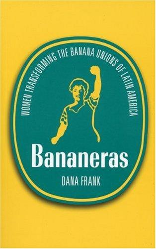 9780896087569: Bananeras: Women Transforming the Banana Unions of Latin America
