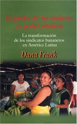 9780896087743: El Poder de las Mujeres Es Poder Sindical: La Transformacion de los Sindicatos Bananeros en America Latina