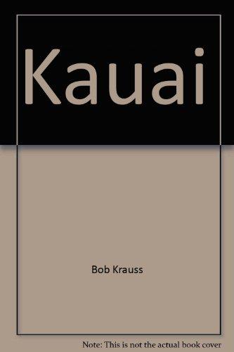9780896100671: Kauai (An Island Heritage Book)