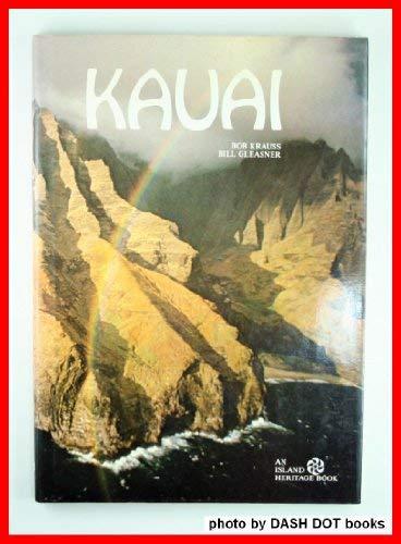 9780896100701: Kauai (An Island Heritage Book)