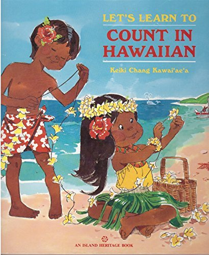 Let's Learn to Count in Hawaiian: Keiki Chang Kawai'ae'a