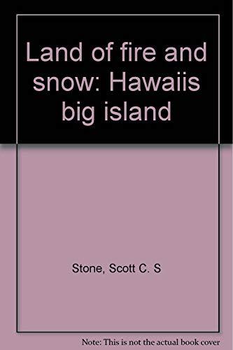9780896100916: Land of fire and Snow - Hawaii's Big Island