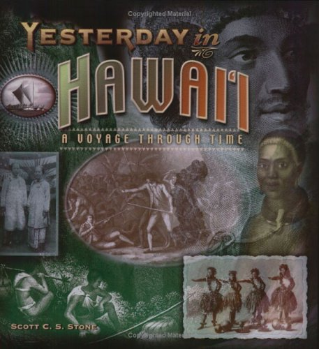 Yesterday in Hawai'i: A Voyage Through Time (089610141X) by Scott C. S Stone