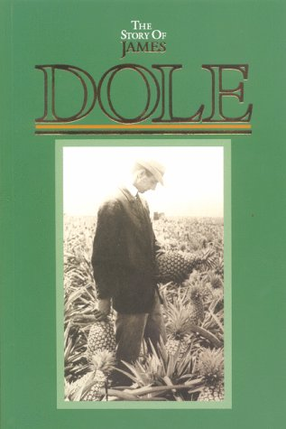 9780896101623: The Story of James Dole