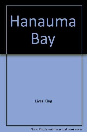 Hanauma Bay: An Island Treasure: King, Liysa