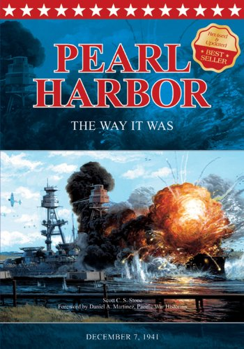 Pearl Harbor the Way It Was: December 7, 1941 (089610219X) by Scott C. S. Stone