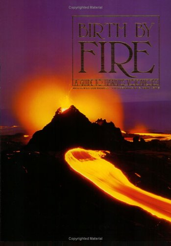 Birth by Fire: A Guide to Hawaii's: Bob Krauss
