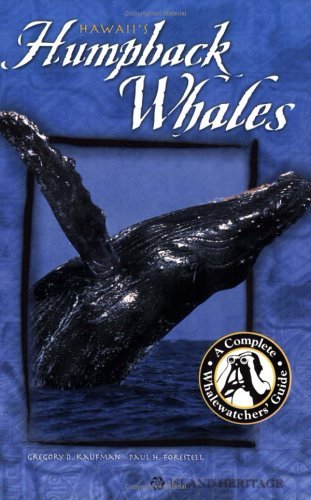Hawaii's Humpback Whales: Gregory D. Kaufman, Paul H. Forestell
