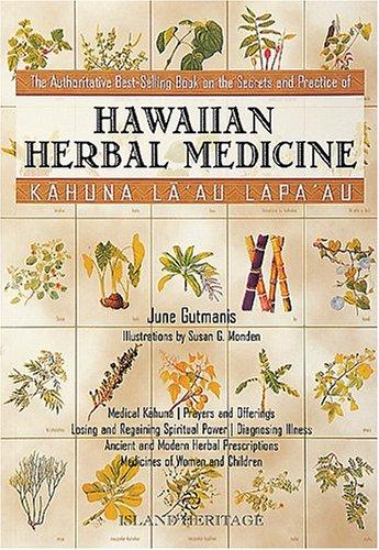 Kahuna La'au Lapa'au: Hawaiian Herbal Medicine: June Gutmanis