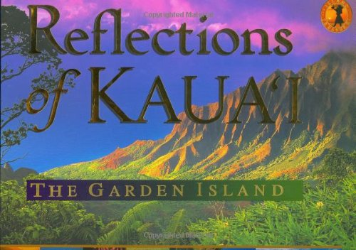 Reflections of Kaua'i: The Garden Island [First Edition]: Tsutumi, Cheryl Chee