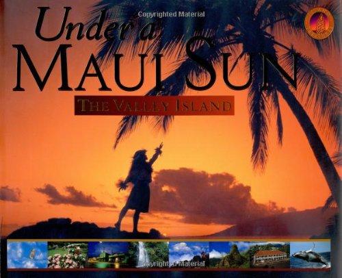 Under a Maui Sun: The Valley Island (Island Treasures): Tsutsumi, Cheryl Chee