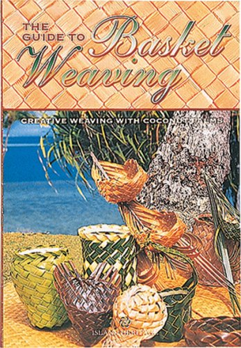 9780896104396: The Guide to Basket Weaving: Creative Weaving with Coconut Palms