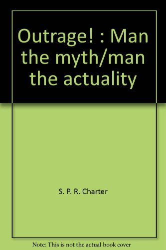 9780896150119: Outrage!: Man the myth/man the actuality