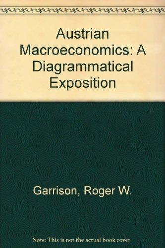 Austrian Macro-Economics:A Diagrammatic Exposition: Garrison, Roger