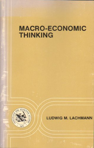 Macro-Economic Thinking and the Market Economy: Lachmann, Ludwig