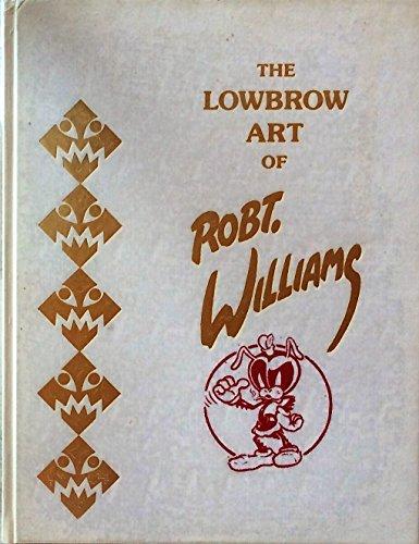9780896200876: The Lowbrow Art of Robert Williams