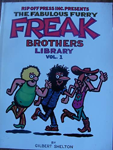 The Fabulous Furry Freak Brothers Library , Volume 1: Shelton, Gilbert