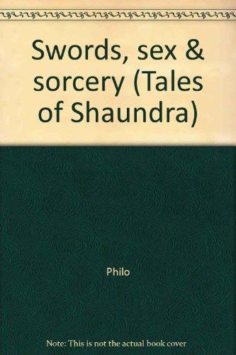 9780896201200: Swords, sex & sorcery (Tales of Shaundra)