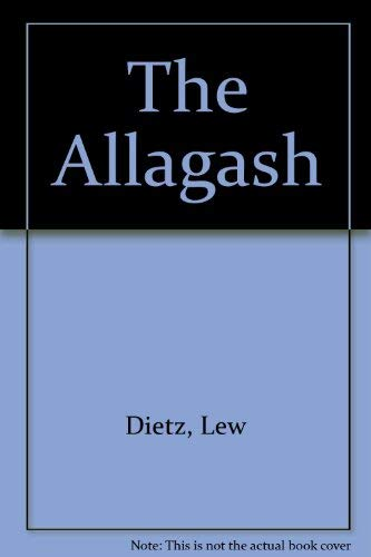 9780896210004: The Allagash: The History of a Wilderness River in Maine
