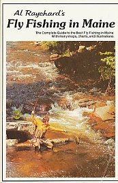 Al Raychard's Fly fishing in Maine: The: Al Raychard